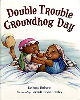 http://www.amazon.com/Double-Trouble-Groundhog-Bethany-Roberts/dp/0312553501/ref=sr_1_1?ie=UTF8&qid=1438654125&sr=8-1&keywords=double+trouble+groundhog+day