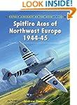 Spitfire Aces of Northwest Europe 194...