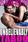 UNBELIEVABLY TABOO BOX SET (25 Book S...