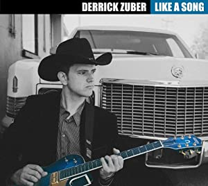 Derrick Zuber : Like A Song