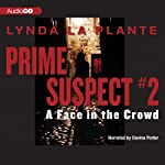 A Face in the Crowd: Prime Suspect #2 (       UNABRIDGED) by Lynda La Plante Narrated by Davina Porter