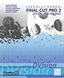 img - for Revolutionary Final Cut Pro 2 Digital Film Making with Planning, Shooting, Workflow, Capturing Video, FX, Filters, Transitions, Titling, Sound, Output, Distribution, and EPK creation (with CD-Rom) book / textbook / text book