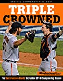 Triple Crowned: The San Francisco Giants' Incredible 2014 Championship Season