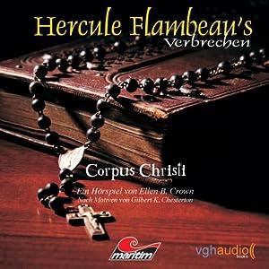 Corpus Christi (Hercule Flambeau's Verbrechen) Hörspiel