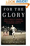 For the Glory: Eric Liddell's Journey...