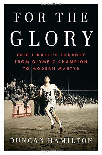 For-the-Glory-Eric-Liddells-Journey-from-Olympic-Champion-to-Modern-Martyr