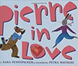 img - for Pierre In Love (Golden Kite Awards) book / textbook / text book
