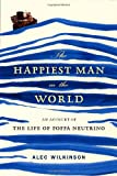 The Happiest Man in the World: An Account of the Life of Poppa Neutrino