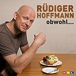 Obwohl   Rüdiger Hoffmann