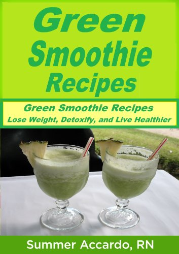 Green Smoothie Recipes by Summer Accardo RN