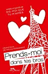 Prends-moi dans tes bras : Dis-moi que tu m'aimes - tome 2 par Paula Fern�ndez