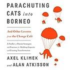 Parachuting Cats into Borneo: And Other Lessons from the Change Café Hörbuch von Axel Klimek, Alan AtKisson Gesprochen von: Joel Richards
