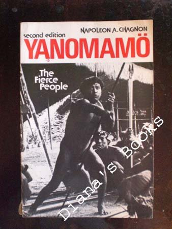 Yanomamo, the Fierce People (Case Studies in Cultural Anthropology), Chagnon,Napoleon A.