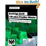 Streifzüge durch 100 Jahre Preußen Münster. Fußball - Geschichten von A bis Z