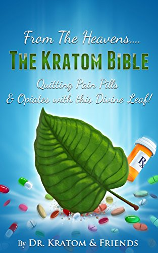 kratom-the-bible-from-the-heavens-quitting-pain-pills-opiates-with-this-divine-leaf