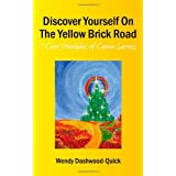 Discover Yourself On The Yellow Brick Road: 7 Core Principles of Career Successby Wendy Dashwood-Quick