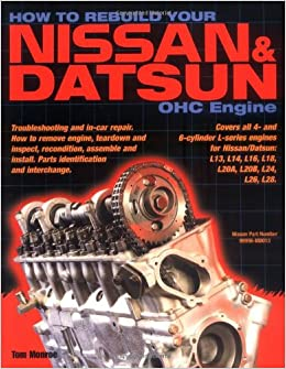 How to Rebuild Your Nissan/Datsun OHC Engine: Covers L-Series Engines