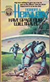 Have Space Suit, Will Travel (0345260716) by Robert A. Heinlein