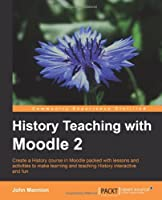 History Teaching with Moodle 2 Front Cover