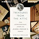 Treasures from the Attic: The Extraordinary Story of Anne Frank's Family (       UNABRIDGED) by Mirjam Pressler Narrated by Sherry Adams Foster