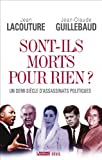 Sont-ils morts pour rien ? : Un demi-si&egrave;cle d'assassinats politiques