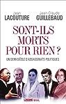 Sont-ils morts pour rien ? : Un demi-si�cle d'assassinats politiques