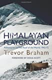 Himalayan Playground: Adventures on the Roof of the World 1942-72
