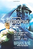 Brian Ivie The Drop Box: How 500 Abandoned Babies, an Act of Compassion, and a Movie Changed My Life Forever