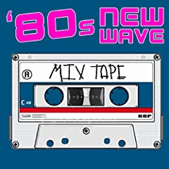 80s New Wave Mix Tape (Re-Recorded / Remastered Versions)