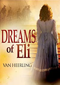 (FREE on 10/5) Dreams Of Eli by Van Heerling - http://eBooksHabit.com