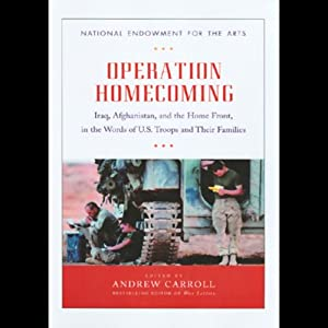 Operation Homecoming: Iraq, Afghanistan, and the Home Front, in the Words of U.S. Troops and Their Families | [various]