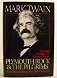 Plymouth Rock and the Pilgrims and Other Salutary Platform Opinions (0060153539) by Twain, Mark