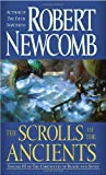 The Scrolls of the Ancients (0345448979) by Robert Newcomb