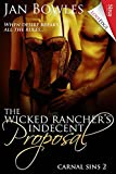 img - for The Wicked Rancher's Indecent Proposal [Carnal Sins 2] (Siren Publishing LoveEdge) book / textbook / text book