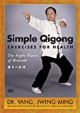 Simple Qigong: Exercises for Health - The Eight Pieces of Brocade