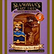 Slangman's Fairy Tales: Japanese to English, Level 2 - Goldilocks and the 3 Bears | [David Burke]