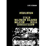 "Aequilibrium - Stalin Malenkow Bulganin Molotow Berija Chruschtschowvon ""Lars Oermann"""
