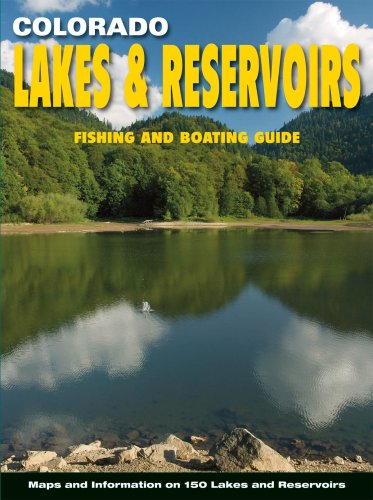 Colorado lakes reservoirs fishing and boating guide for Fishing lakes in colorado
