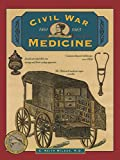 img - for Civil War Medicine (Illustrated Living History Series) book / textbook / text book