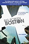 Big Screen Boston: From Mystery Street to The Departed and Beyond