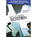 Big Screen Boston: From Mystery Street to The Departed and Beyond ~ Paul Sherman