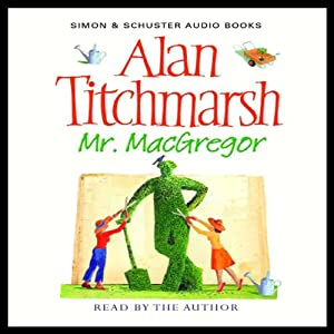 Mr. MacGregor | [Alan Titchmarsh]