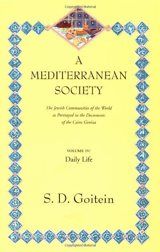 A Mediterranean Society: The Jewish Communities of the Arab World as Portrayed in the Documents of the Cairo Geniza, Vol. IV: Daily Life (Near Eastern Center, UCLA) (Jewish Community Center compare prices)