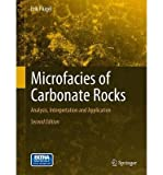 img - for [(Microfacies of Carbonate Rocks: Analysis, Interpretation and Application)] [Author: Erik Fl gel] published on (November, 2009) book / textbook / text book