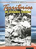 Territorios De Estados Unidos (La Expansion De America) (Spanish Edition) (1595157026) by Thompson, Linda