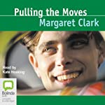 Pulling the Moves: The Studley Trilogy, Book 3 (       UNABRIDGED) by Margaret Clark Narrated by Kate Hosking
