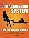 The Dog Aggression System Every Dog Owner Needs