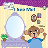 Baby Einstein: I See Me!: A Mirror Board Book (Touch-and-feel Book, A)