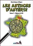 Les astuces d'Astérix : Tome 1, volumes I à XII