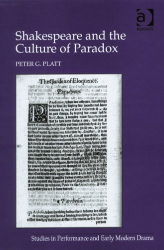 Shakespeare and the Culture of Paradox (Studies in Performance and Early Modern Drama)
